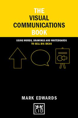 The Visual Communications Book: Using Words, Drawings: Edwards, Mark