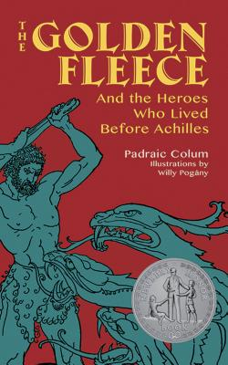 The Golden Fleece: And the Heroes Who: Colum, Padraic