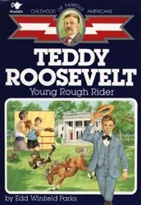 Teddy Roosevelt: Young Rough Rider (Paperback or: Parks, Edd Winfield