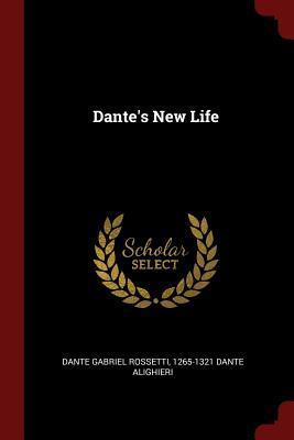 Dante's New Life (Paperback or Softback): Rossetti, Dante Gabriel