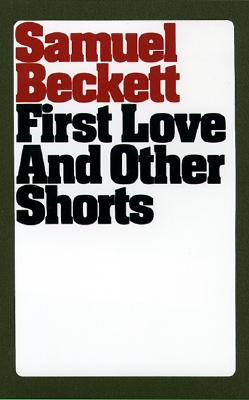First Love and Other Shorts (Paperback or: Beckett, Samuel