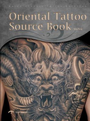 Oriental Tattoo Sourcebook (Paperback or Softback): Peng, Yang
