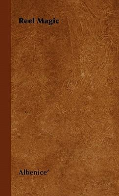 Reel Magic (Paperback or Softback): Albenice'