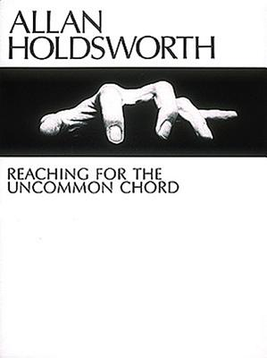 Allan Holdsworth - Reaching for the Uncommon: Holdsworth, Allan