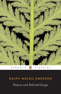 Nature and Selected Essays (Paperback or Softback): Emerson, Ralph Waldo