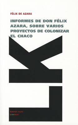 Informes de Don F�lix Azara, Sobre Varios: Azara, Felix De