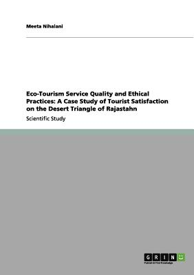 Eco-Tourism Service Quality and Ethical Practices: A: Nihalani, Meeta