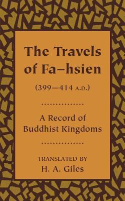 The Travels of Fa-Hsien (399 414 A.D.),: Giles, Herbert Allen