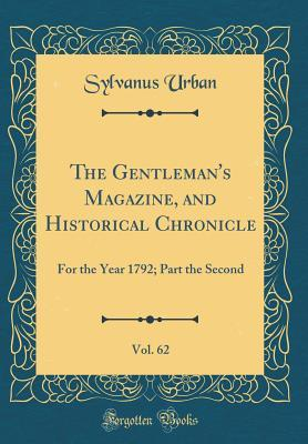 The Gentleman's Magazine, and Historical Chronicle, Vol.: Urban, Sylvanus