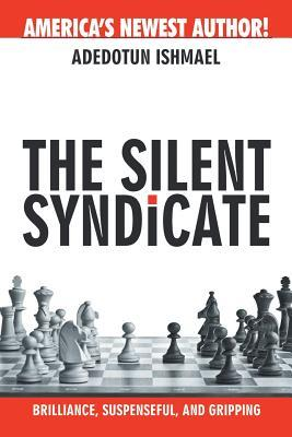 The Silent Syndicate (Paperback or Softback): Ishmael, Adedotun
