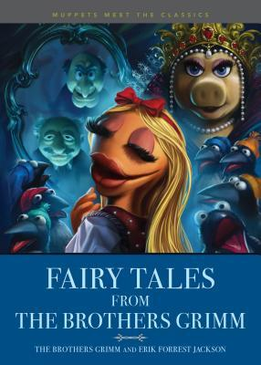Muppets Meet the Classics: Fairy Tales from: Brothers Grimm