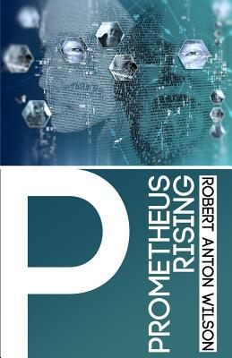 Prometheus Rising (Paperback or Softback): Wilson, Robert Anton
