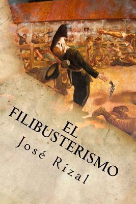 El Filibusterismo (Paperback or Softback): Jose Rizal