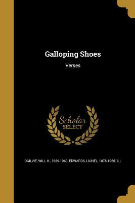 Galloping Shoes (Paperback or Softback): Ogilvie, Will H.