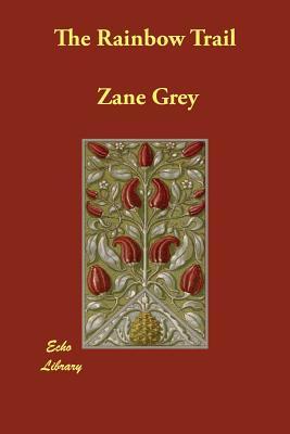 The Rainbow Trail (Paperback or Softback): Grey, Zane