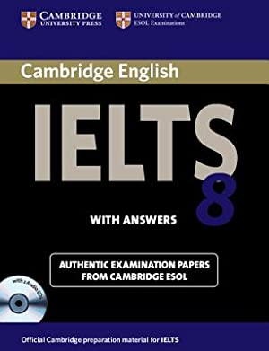 Cambridge IELTS 8: With Answers [With 2: Cambridge ESOL