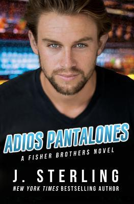 Adios Pantalones: A Fisher Brothers Novel (Paperback: Sterling, J.