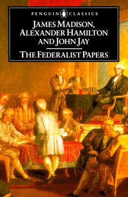 The Federalist Papers (Paperback or Softback): Hamilton, Alexander