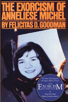 The Exorcism of Anneliese Michel (Paperback or: Goodman, Felicitas D.