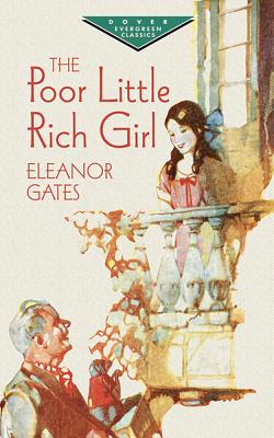 The Poor Little Rich Girl (Paperback or: Gates, Eleanor