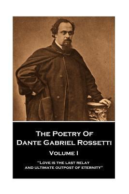 The Poetry of Dante Gabriel Rossetti -: Rossetti, Dante Gabriel