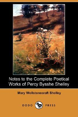 Notes to the Complete Poetical Works of: Shelley, Mary Wollstonecraft