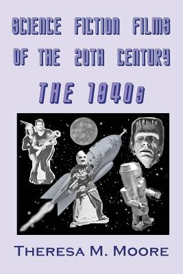 Science Fiction Films of the 20th Century: Moore, Theresa M.