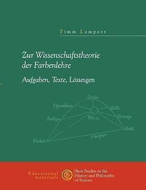 Zur Wissenschaftstheorie Der Farblehre (Paperback or Softback): Lampert, Timm