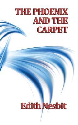 The Phoenix and the Carpet (Hardback or: Nesbit, Edith