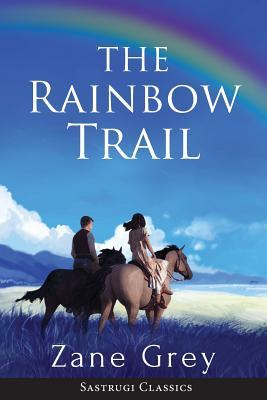 The Rainbow Trail (Annotated): A Romance (Paperback: Grey, Zane