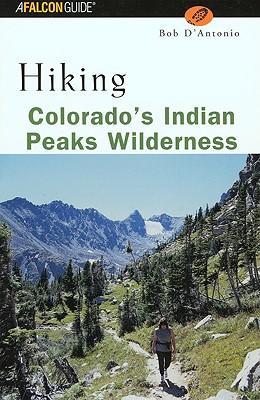 Hiking Colorados Indian Peaks PB (Paperback or: Lyons Press