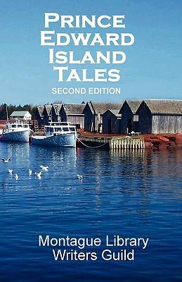 Prince Edward Island Tales 2nd Ed (Paperback: Montague Library Writers