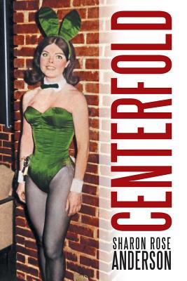 Centerfold (Paperback or Softback): Anderson, Sharon Rose