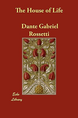 The House of Life (Paperback or Softback): Rossetti, Dante Gabriel