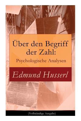 �ber Den Begriff Der Zahl: Psychologische Analysen: Husserl, Edmund