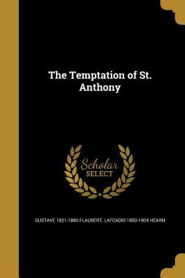 The Temptation of St. Anthony (Paperback or: Flaubert, Gustave 1821-1880