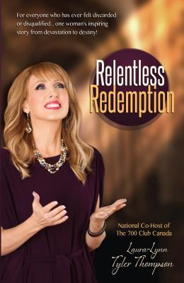 Relentless Redemption: No Pain, No Shame--Born to: Tyler-Thompson, Laura Lynn