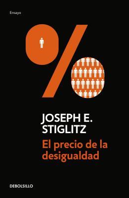 El Precio de la Desigualdad/The Price of: Stiglitz, Joseph Eugene