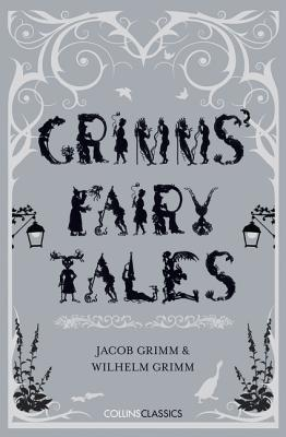Grimms' Fairy Tales (Collins Classics) (Paperback or: Grimm, Brothers