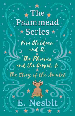 Five Children and It, The Phoenix and: Nesbit, E.