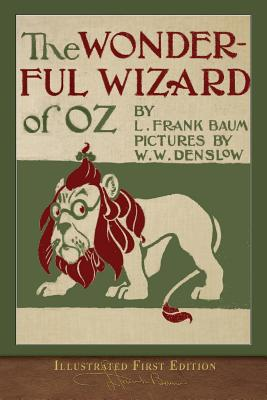 The Wonderful Wizard of Oz: Illustrated First: Baum, L. Frank