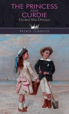The Princess and Curdie (Hardback or Cased: MacDonald, George