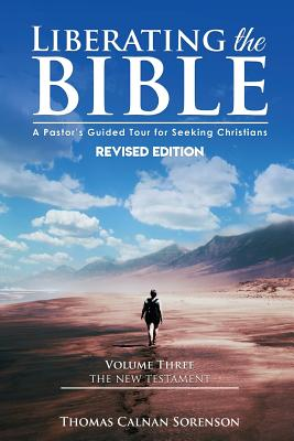 Liberating the Bible: A Pastor's Guided Tour: Sorenson, Thomas C.