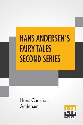 Hans Andersen's Fairy Tales Second Series: Edited: Andersen, Hans Christian