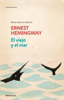 El Viejo Y El Mar / The: Hemingway, Ernest