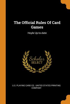 The Official Rules of Card Games: Hoyle: U. S. Playing