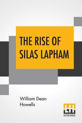 The Rise Of Silas Lapham (Paperback or: Howells, William Dean