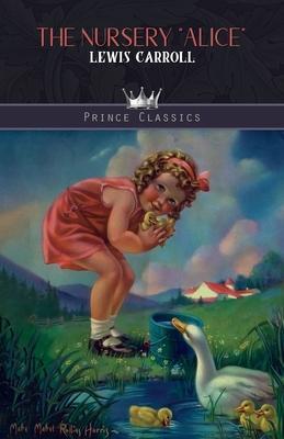 "The Nursery ""Alice"" (Paperback or Softback): Carroll, Lewis"