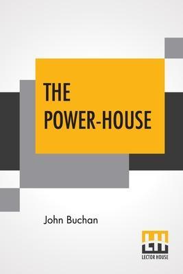 The Power-House (Paperback or Softback): Buchan, John