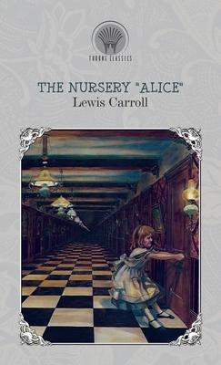 "The Nursery ""Alice"" (Hardback or Cased Book): Carroll, Lewis"